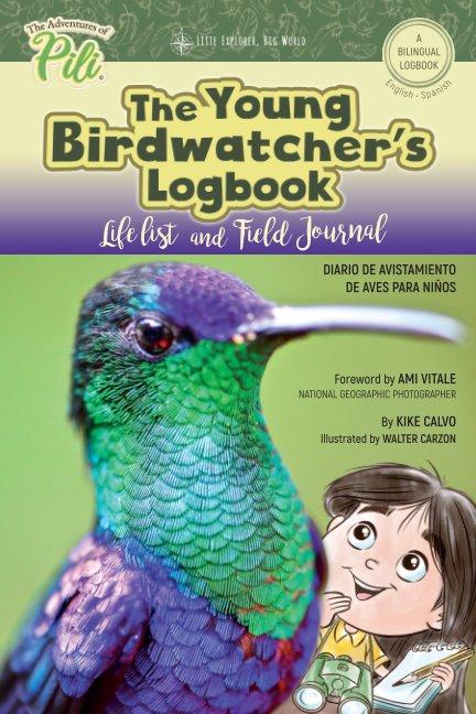 View The Young Birdwatcher´s Logbook. Diario de Avistamiento de Aves. Bilingual English - Spanish by Kike Calvo