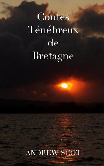 Visualizza Contes Ténébreux de Bretagne di ANDREW SCOT
