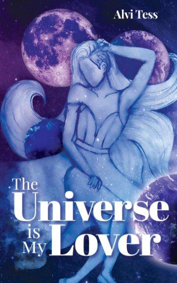 Ver The Universe Is My Lover por Alvi Tess