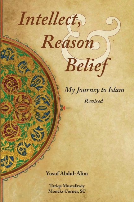 View Intellect, Reason and Belief - Revised by Yusuf Abdul-Alim