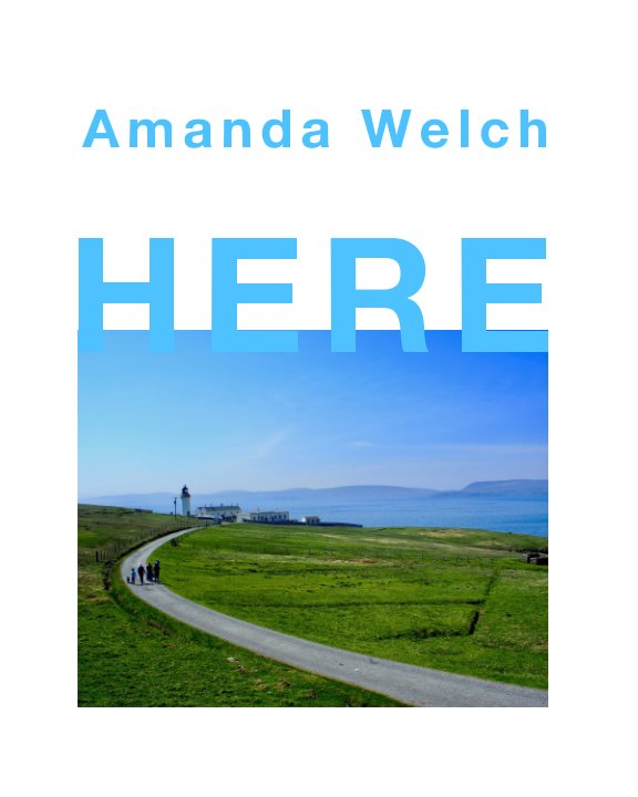 View Here by Amanda Welch
