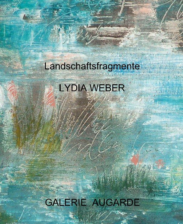 Landschaftsfragmente nach Lydia Weber anzeigen