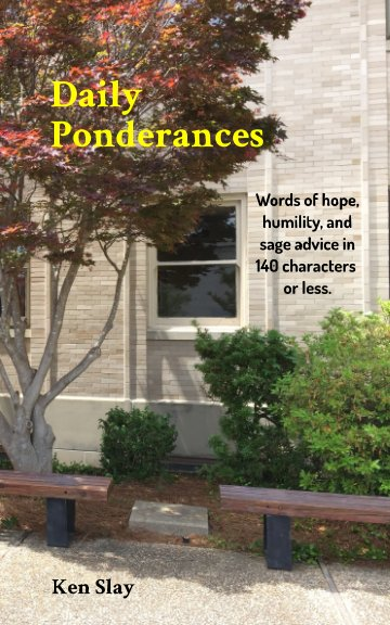 View Daily Ponderances by Ken Slay