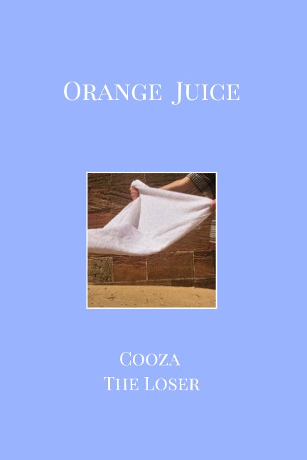 View Orange Juice by Cooza The Loser