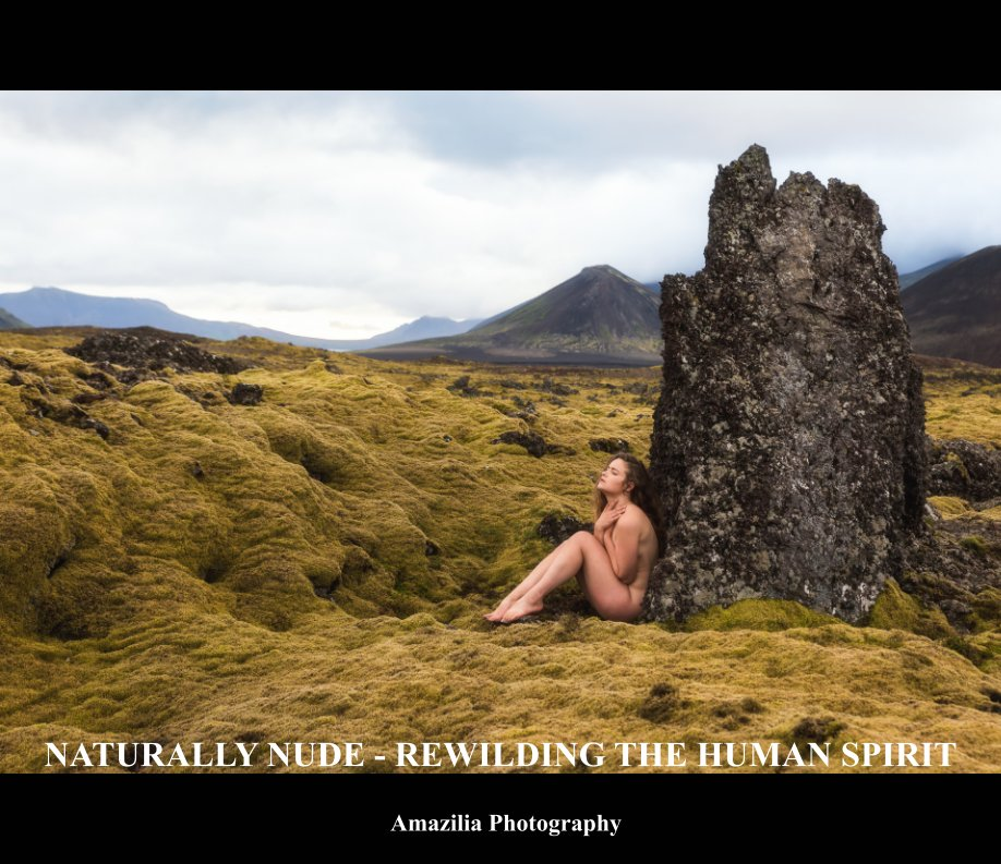 View Rewilding the Human Spirit by Amazilia Photography