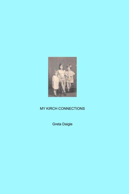 Bekijk My Kirch Connection op Greta Daigle
