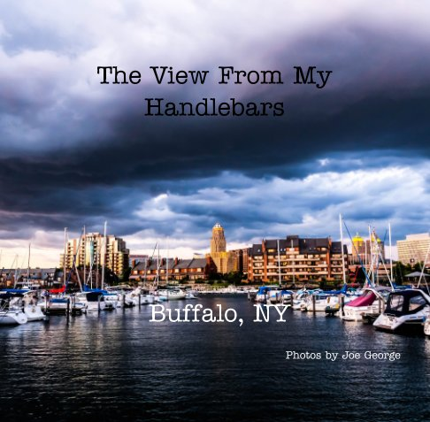 View The View From My Handlebars: Buffalo, New York by Joe George