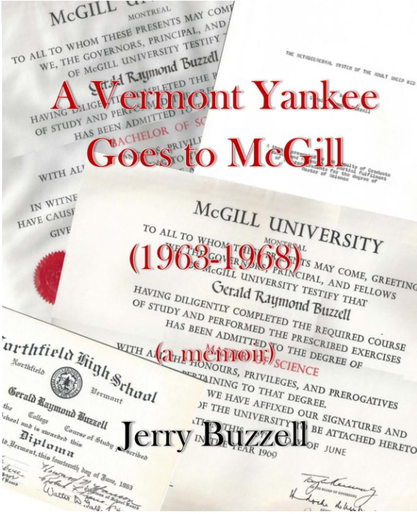 View A Vermont Yankee Goes To McGill, 1963-1968 by Jerry Buzzell