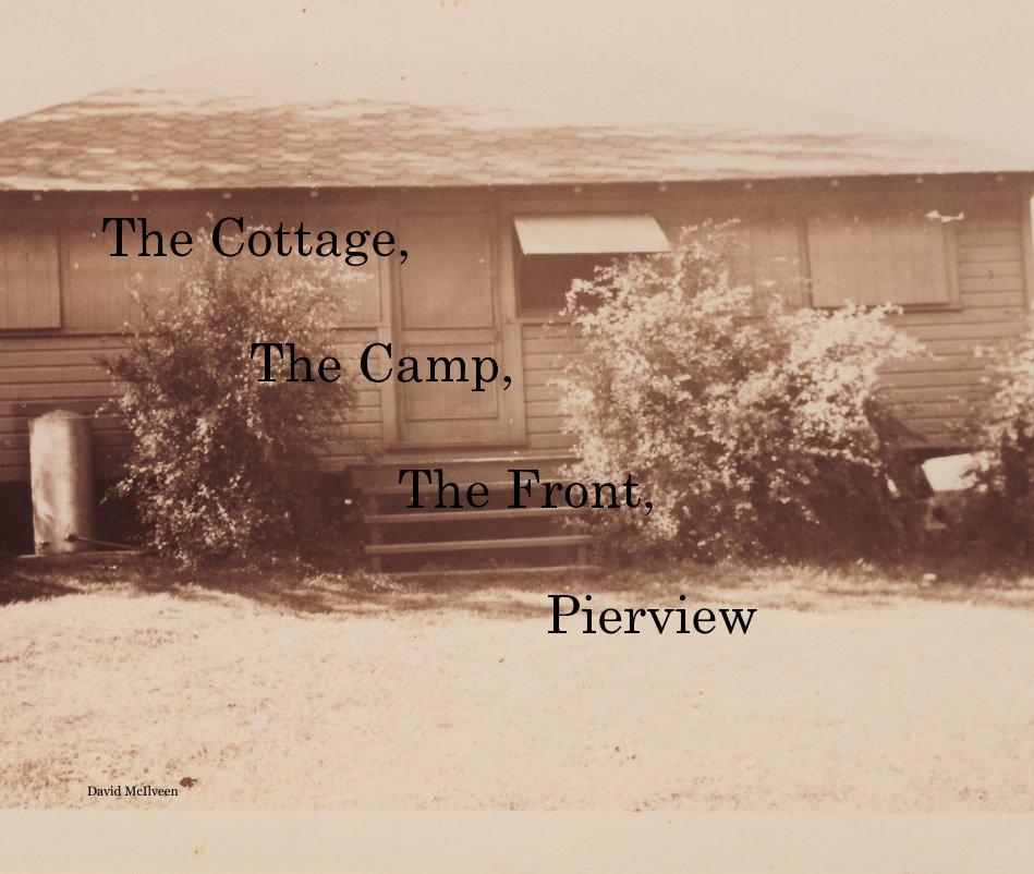Bekijk The Cottage, The Camp, The Front, Pierview op David McIlveen