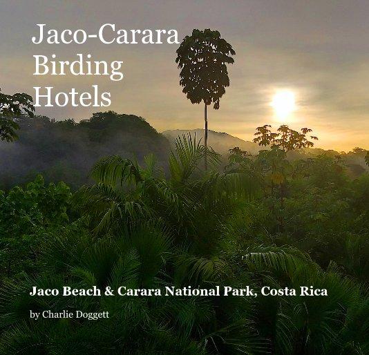 View Jaco-Carara Birding Hotels by Charlie Doggett