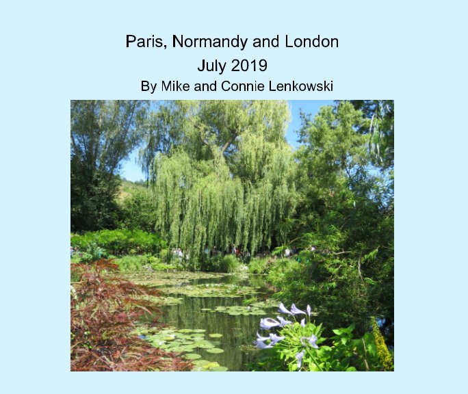 View Paris, Normandy and London by Mike and Connie Lenkowski
