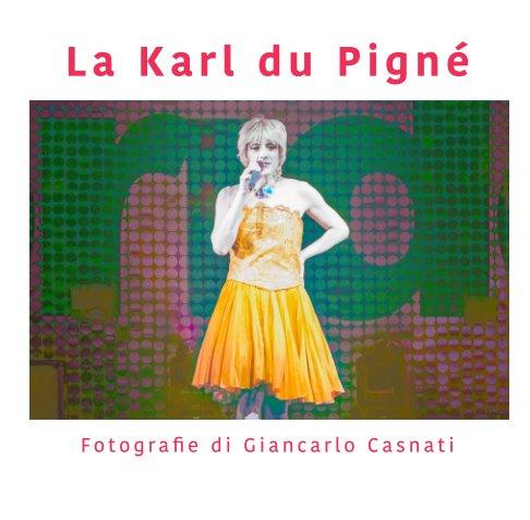 Visualizza La Karl du Pigné di Giancarlo Casnati
