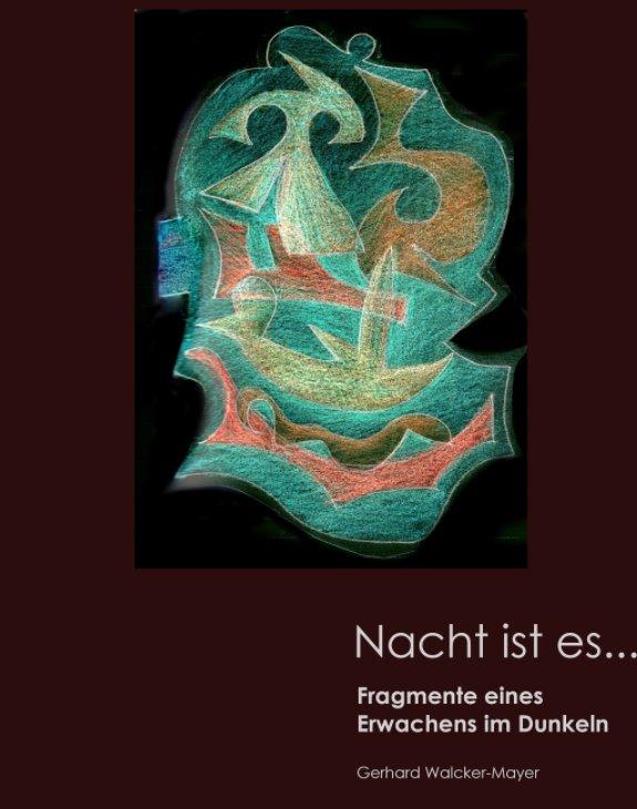 View Nacht ist es by Gerhard Walcker-Mayer