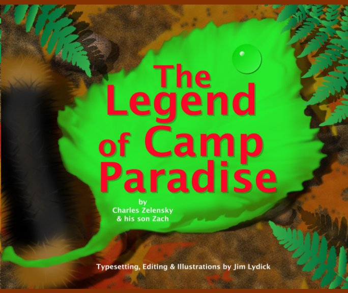View The Legend of Camp Paradise by Charles Zelensky and son Zach
