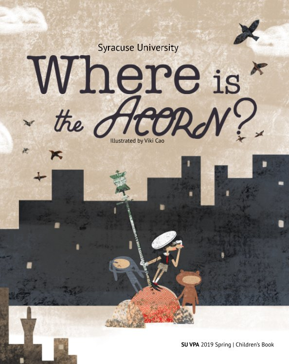 View Where is the Acorn? by Viki (Danqi) Cao