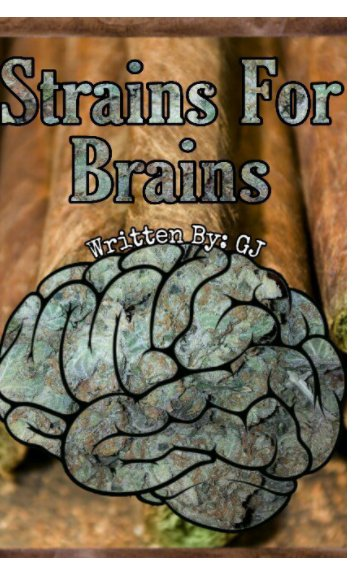 View Strains For Brains by Fierce Jones