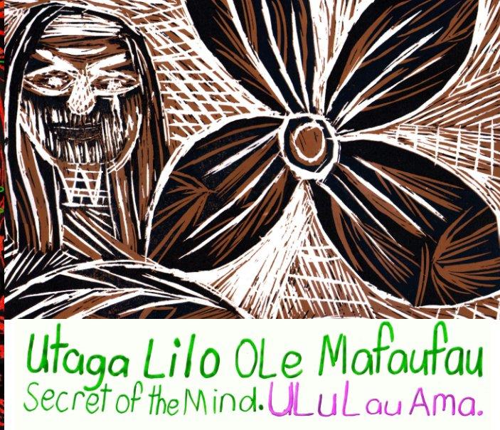 View Utaga Lilo Ole Mafaufau. by Ululau Ama.