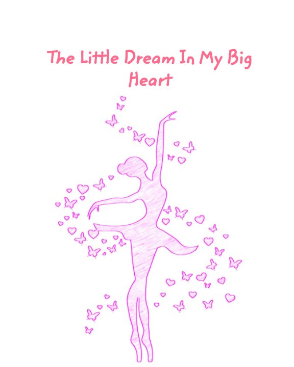 Ver The Little Dream In My Big Heart por Antonella Bonesse