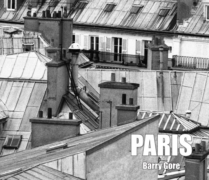 View Paris by Barry Gore