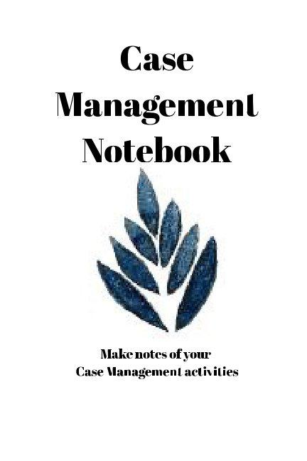 Ver Case Management Notes por Bridget Mouton