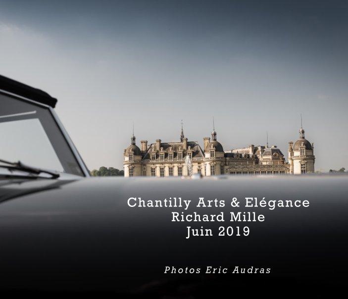 View Chantilly Arts et Elégance Richard Mille 2019 by Eric Audras