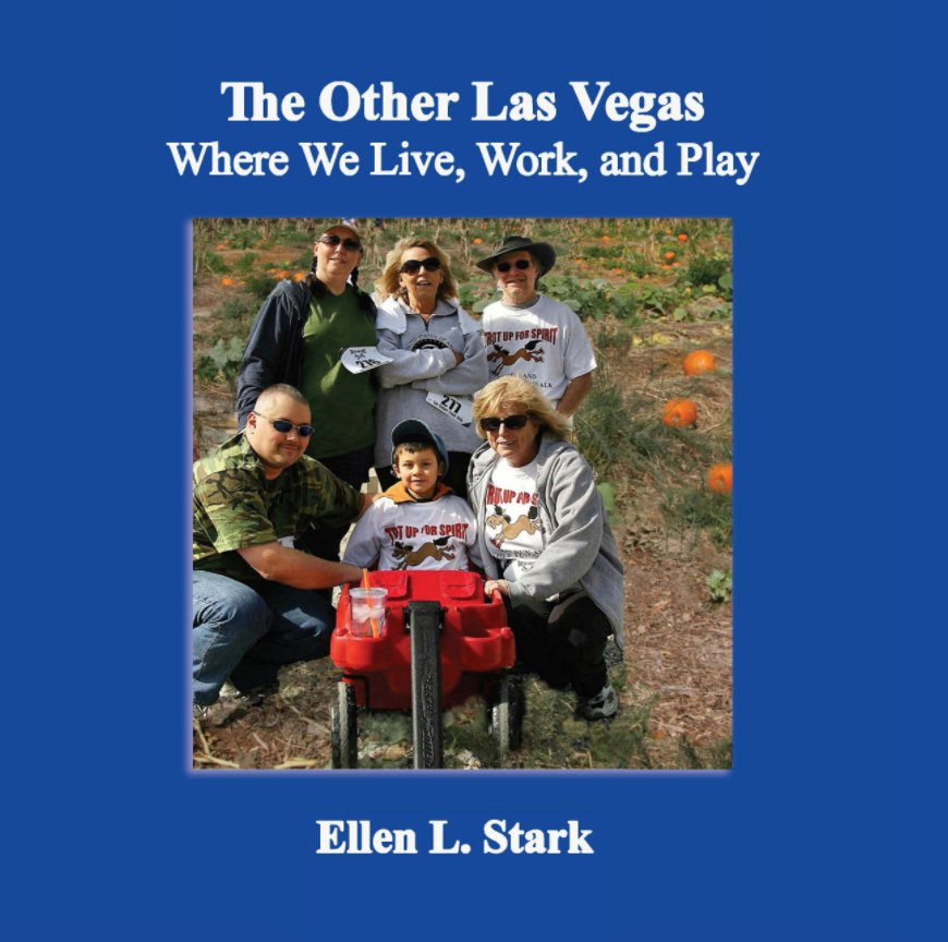 View The Other Las Vegas: Where We Live, Work and Play by Ellen L. Stark