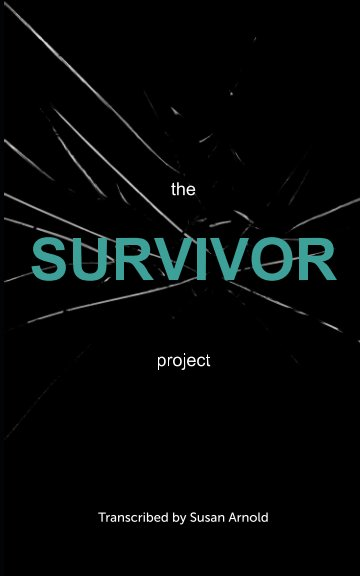 View the SURVIVOR project by Susan Arnold