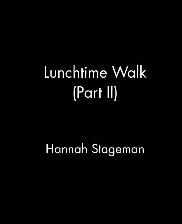 Ver Lunchtime Walk (Part II) por Hannah Stageman