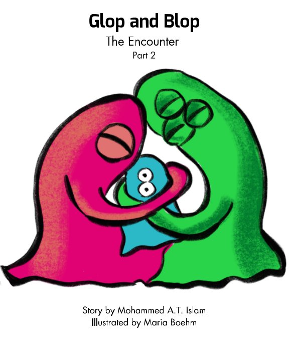 Ver Blop and Glop The Encounter Part 2 por Mohammed A. T. Islam