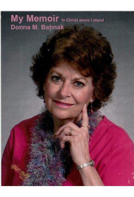 Bekijk My Memoir op Donna M. Bahnak