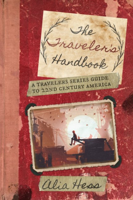Ver The Traveler's Handbook: A Guide to 22 Century America por Alia Hess