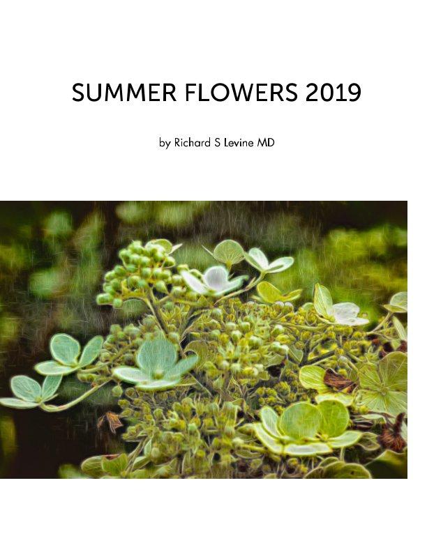 Ver The Flowers of Summer 2019 por Richard S Levine MD