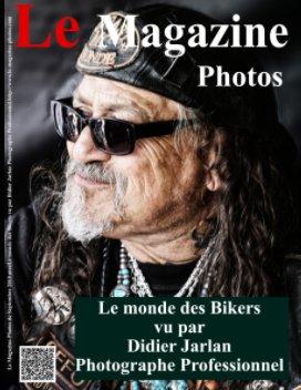 Le Magazine-Photos Spécial Bikers vu par Didier Jarlan Photographe Professionnel. book cover