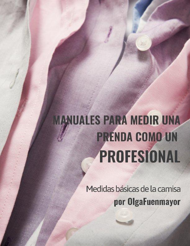 Ver Manuales para Medir una prenda como un Profesional por Olga Fuenmayor