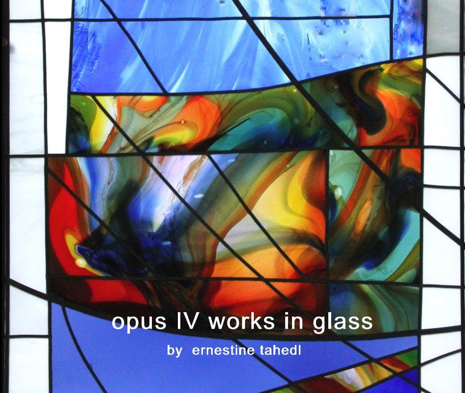 Ver opus IV por ernestine tahedl