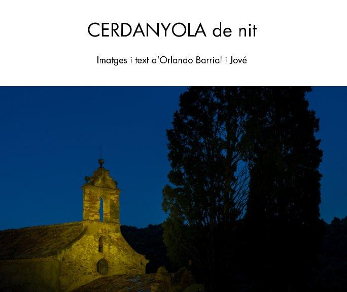 Ver CERANYOLA de nit por Orlando Barrial i Jové
