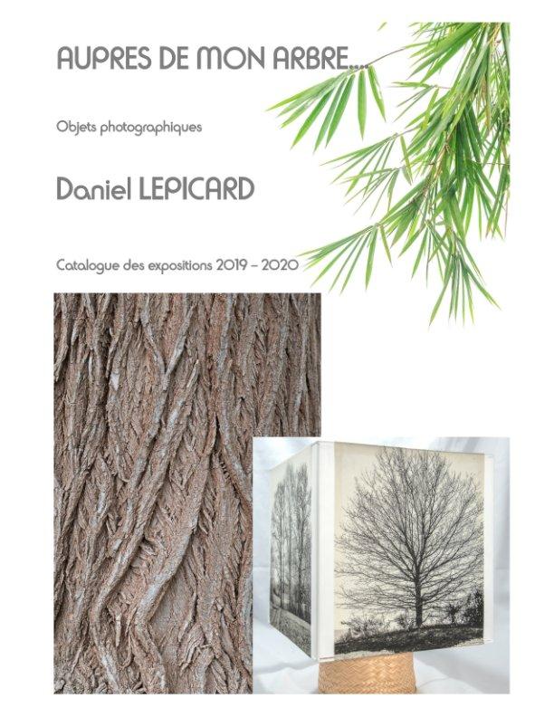 View Auprès de mon arbre ... by Daniel Lepicard