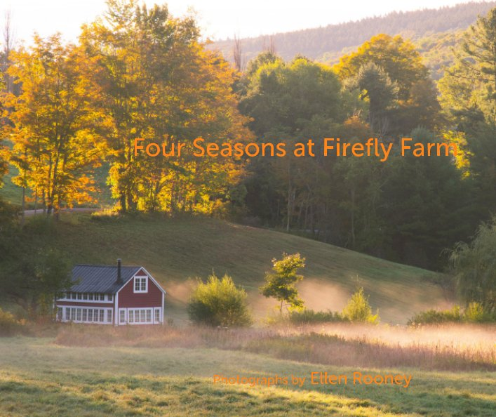 Ver Four Seasons at Firefly Farm por Ellen Rooney