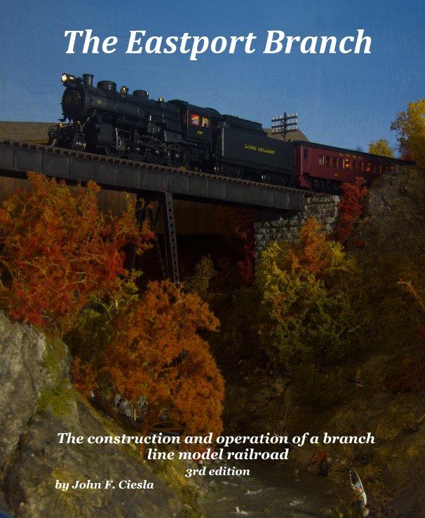Ver The Eastport Branch por John F. Ciesla