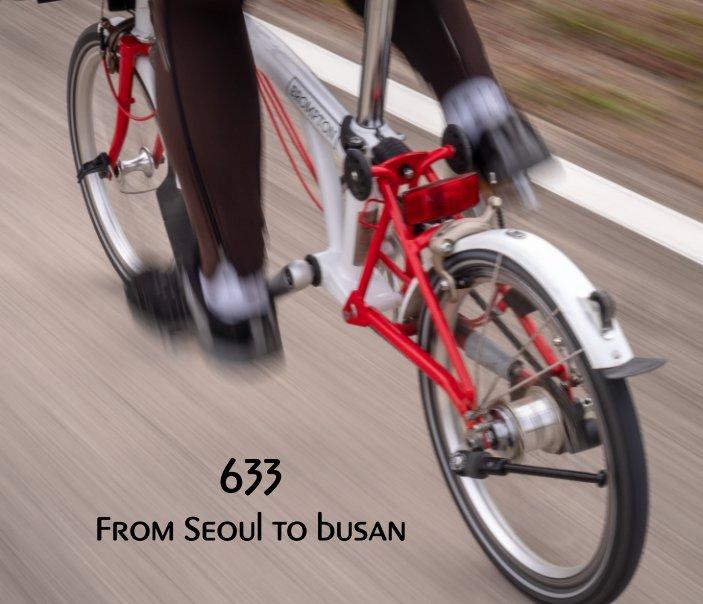 Ver 633 - From Seoul to Busan por Teong L Ng and Nina Khoo