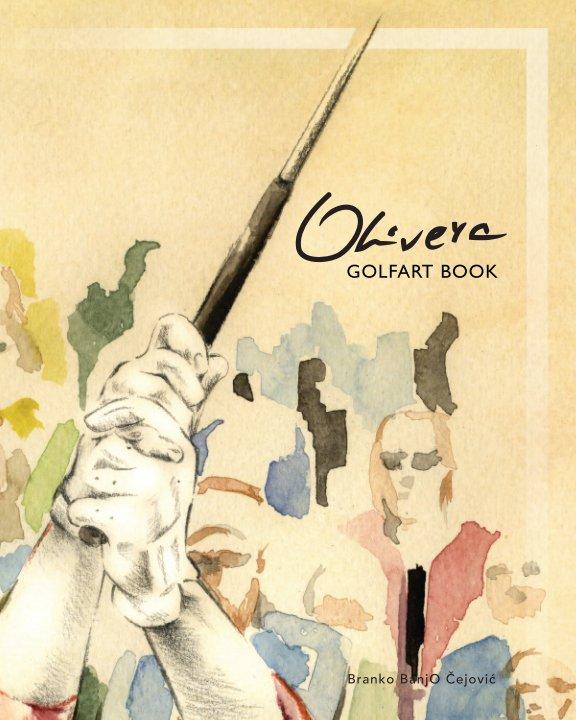 View Olivera GolfArt Book by Branko BanjO Cejovic