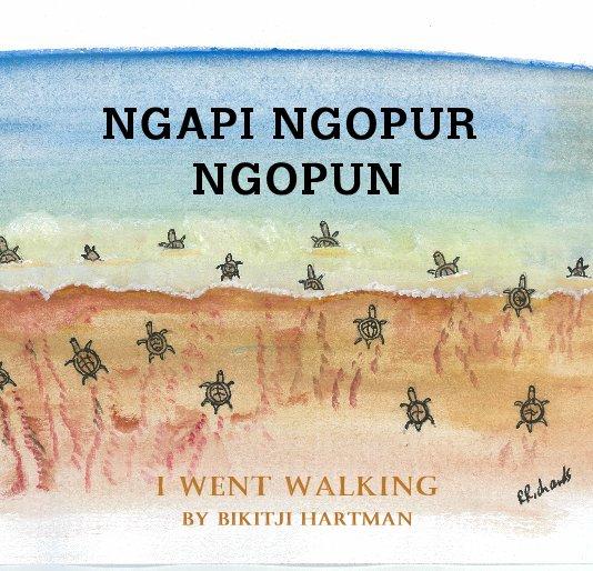 View NgapiI Ngopur Ngopun by Bikitji Hartman