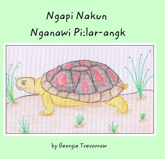 View Ngapi Nakun Nganawi Pi:lar-angk by Georgie Trevorrow