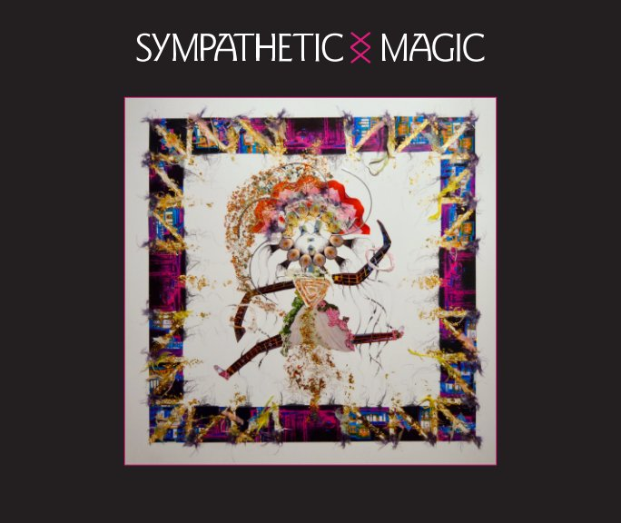 View Sympathetic Magic by Elisa Decker
