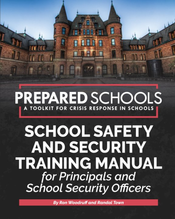 View PREPARED SCHOOLS-School Safety and Security Training Manual (SOFTCOVER BOOK EDITION) by Ron Woodruff, Randal Town