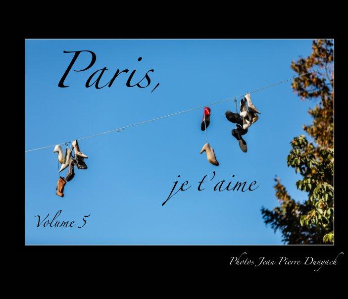 View Paris, je t'aime by Jean Pierre Dunyach