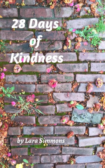View 28 Days of Kindness by Lara Simmons