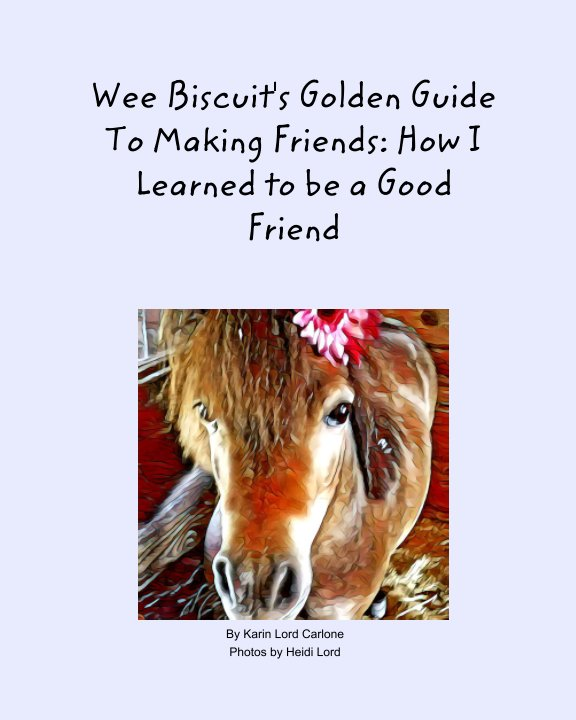 View Wee Biscuit's Golden Guide to Making Friends by Karin Lord Carlone