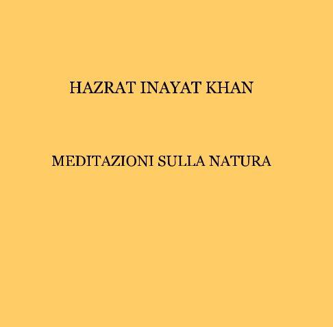 View Meditazioni sulla Natura by HAZRAT INAYAT KHAN