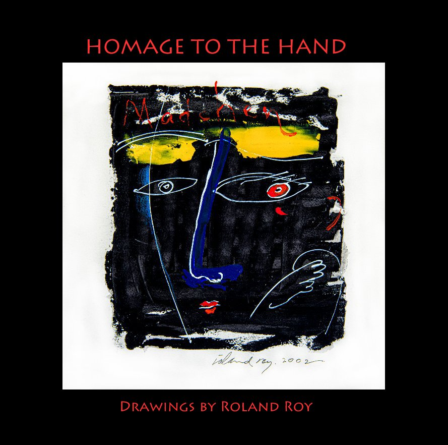View Homage To The Hand by Roland Roy